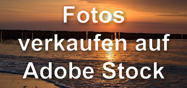 Fotos verkaufen auf Adobe Stock